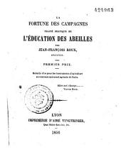 La fortune des campagnes: traité pratique de l'éducation des abeilles