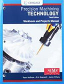 Student Workbook and Project Manual for Hoffman Hopewell s Precision Machining Technology  3rd Book