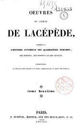 Oeuvres du Cte de Lacépède, comprenant l'histoire naturelle des quadrupèdes ovipares, des serpents, des poissons et des cétacés...