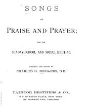 Songs of Praise and Prayer: For the Sunday-school and Social Meeting
