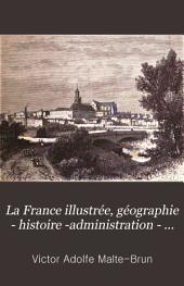 La France illustrée, géographie - histoire -administration - statistique: Volume4