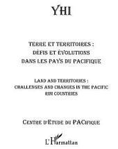 Terre et territoires : Défis et évolutions dans les pays du Pacifique: Land and territories : Challenges and changes in the Pacific rim countries