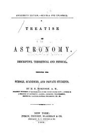 A Treatise on Astronomy, Descriptive, Theoretical and Physical: Designed for Schools, Academies, and Private Students
