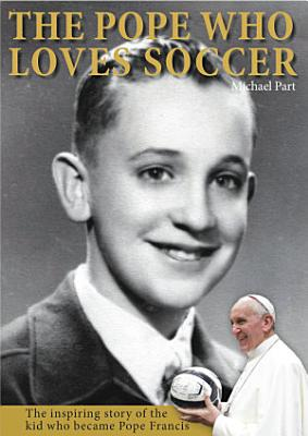 The Pope Who Loves Soccer