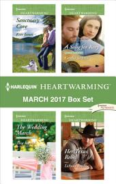 Harlequin Heartwarming March 2017 Box Set: Sanctuary Cove\The Wedding March\A Song for Rory\Her Texas Rebel