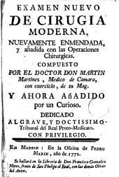 Examen nuevo de cirugía moderna: nuevamente enmendada y añadida con las operaciones chirurgicas
