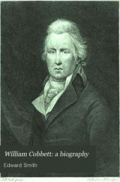William Cobbett: a Biography: Volume 1