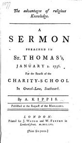 The Advantages of Religious Knowledge. A Sermon [on Prov. Xix. 2].