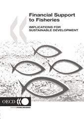 Financial Support to Fisheries Implications for Sustainable Development: Implications for Sustainable Development