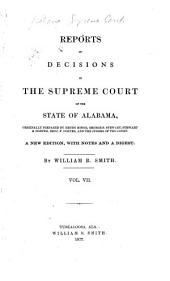 Reports of Decisions of the Supreme Court of the State of Alabama: Volume 7