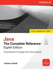 Java The Complete Reference, 8th Edition: Edition 8