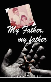 My Father, My Father