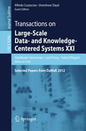 Transactions on Large-Scale Data- and Knowledge-Centered Systems XXI: Selected Papers from DaWaK 2012