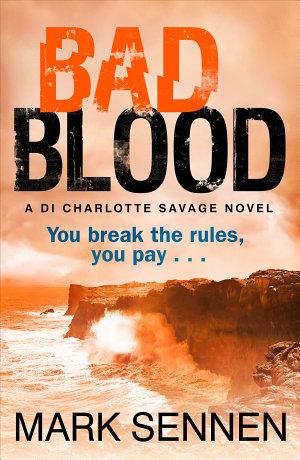 BAD BLOOD  A DI Charlotte Savage Novel