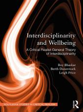 Interdisciplinarity and Wellbeing: A Critical Realist General Theory of Interdisciplinarity