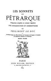 Les sonnets de Pétrarque: Traduction complet̀e en sonnets réguliers avec introduction et commentaire par Philibert Le Duc, Volume2