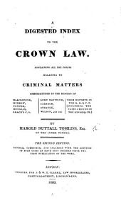 A Digested Index to the Crown Law, etc