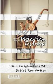 Práctica Dibujo - Libro de ejercicios 24: Ballet Romántico