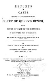 Reports of Cases Argued and Determined in the Court of Queen's Bench: And the Court of Exchequer Chamber, on Error from the Queen's Bench, Volumes 1854-1855