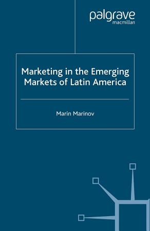 Marketing in the Emerging Markets of Latin America PDF