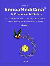 EnneaMediCina. Le Cinque Vie dell'Anima.