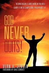 God Never Quits!