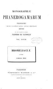 Monographiæ phanerogamarum: Bromeliaceae, auctore Carolo Mez. 1896.lxxxvii, 990 p