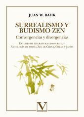 Surrealismo y Budismo Zen: convergencias y divergencias : estudio de literatura comparada y antología de poesía Zen de China, Corea y Japón