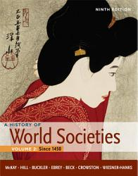 A History Of World Societies Volume 2 Since 1450 Book PDF