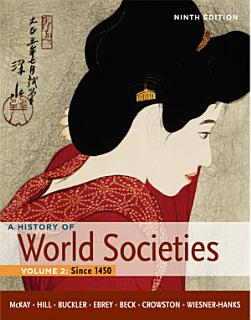 A History of World Societies  Volume 2  Since 1450 Book
