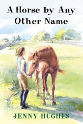 A Horse By Any Other Name Book PDF