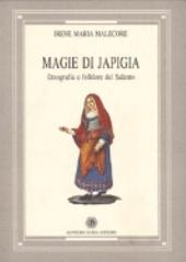 Magie di Japigia: etnografia e folklore del Salento