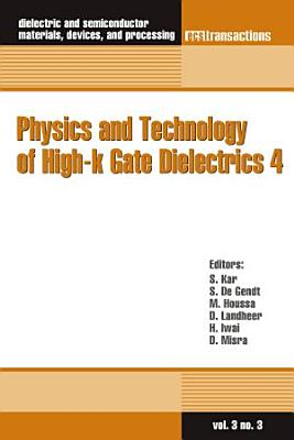 Physics and Technology of High k Gate Dielectrics 4 PDF