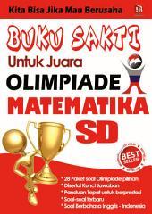 Buku Sakti Untuk Juara Olimpiade Matematika SD: Best Seller