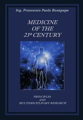 Medicine of the 23° Century: Principles and multidisciplinary research