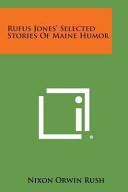 Rufus Jones' Selected Stories of Maine Humor