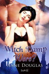 Witch Vamp Were?