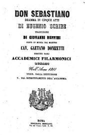 Don Sebastiano: dramma in cinque atti : eseguito degli Accademici Filarmonici Romani nell'anno 1860