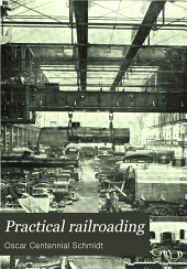Practical Railroading: A New, Complete and Practical Treatise on Steam, Electric and Motor Car Operation ... Written Expressly for the Master Mechanic, Traveling Engineer, Locomotive Engineer and Fireman, Volume 2