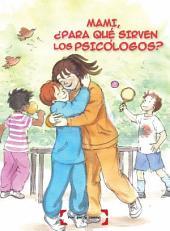 Mami, ¿Para qué sirven los Psicólogos?