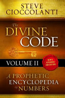 The Divine Code-A Prophetic Encyclopedia of Numbers, Volume II