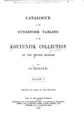 Catalogue of the Cuneiform Tablets in the Kouyunjik Collection of the British Museum: Volume 1