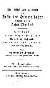Ein Blick zum Himmel am Feste der Himmelfahrt Christi: Primizpredigt für Bened. Schmid