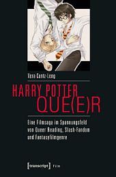 Harry Potter que(e)r: Eine Filmsaga im Spannungsfeld von Queer Reading, Slash-Fandom und Fantasyfilmgenre