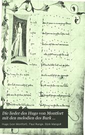 Die lieder des Hugo von Montfort mit den melodien des Burk Mangolt