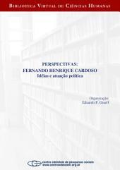 Perspectivas: Fernando Henrique Cardoso: idéias e atuação política