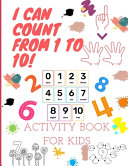I Can Count from 1 to 10! Activity Book for Kids