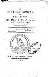 Du contrat social ou principes du droit politique par J.J. Rousseau ... -A Lyon chez Pierre Joudou, 1798: Volumes1à9