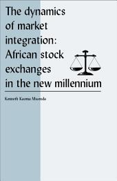 The Dynamics of Market Integration: African Stock Exchanges in the New Millennium