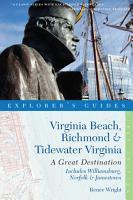 Explorer s Guide Virginia Beach  Richmond and Tidewater Virginia  Includes Williamsburg  Norfolk  and Jamestown  A Great Destination PDF